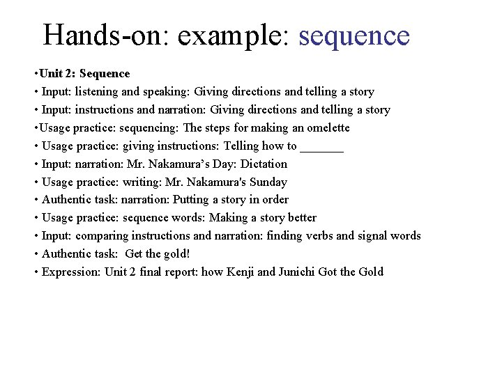 Hands-on: example: sequence • Unit 2: Sequence • Input: listening and speaking: Giving directions