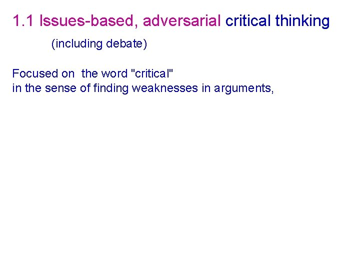"""1. 1 Issues-based, adversarial critical thinking (including debate) Focused on the word """"critical"""" in"""