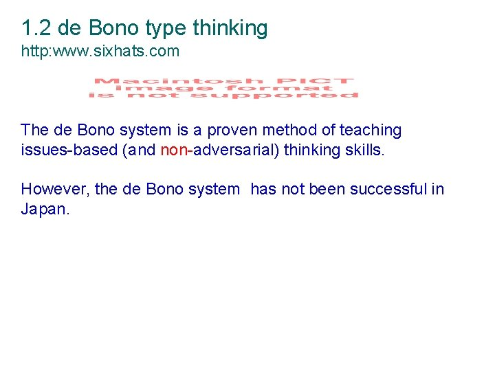 1. 2 de Bono type thinking http: www. sixhats. com The de Bono system
