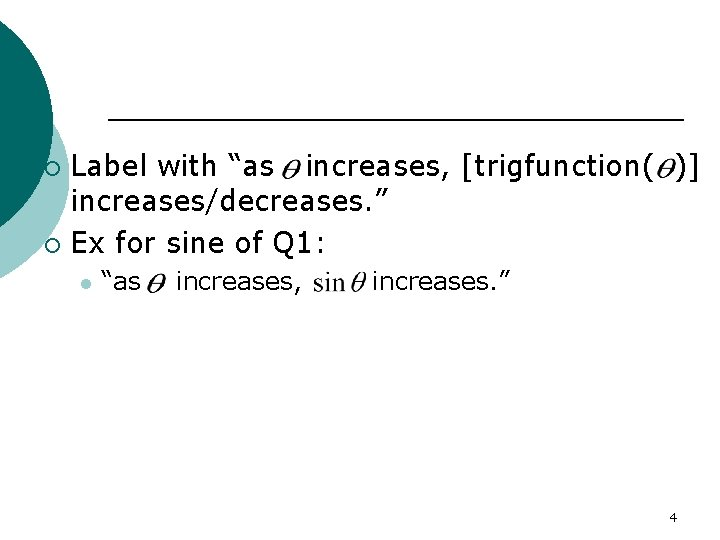 """Label with """"as increases, [trigfunction( )] increases/decreases. """" ¡ Ex for sine of Q"""