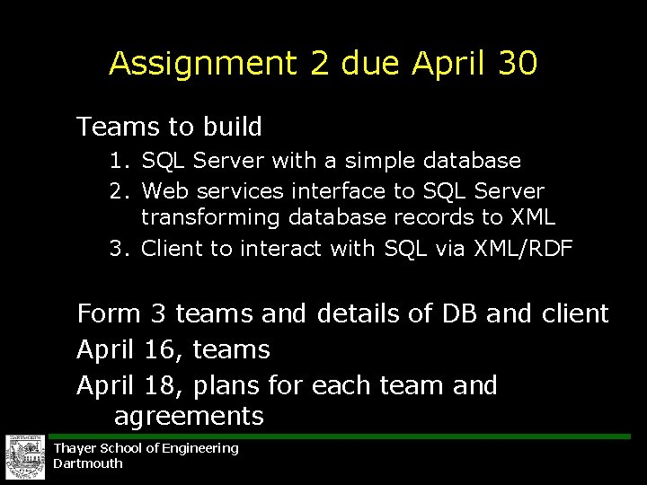 Assignment 2 due April 30 Teams to build 1. SQL Server with a simple