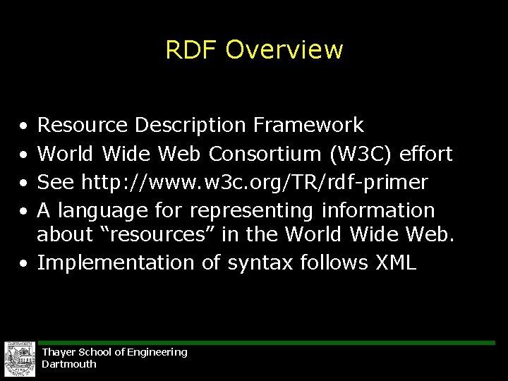 RDF Overview • • Resource Description Framework World Wide Web Consortium (W 3 C)