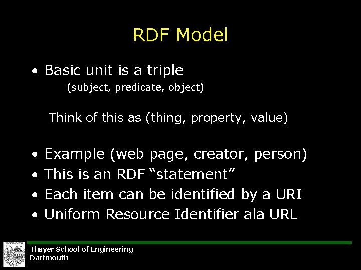 RDF Model • Basic unit is a triple (subject, predicate, object) Think of this