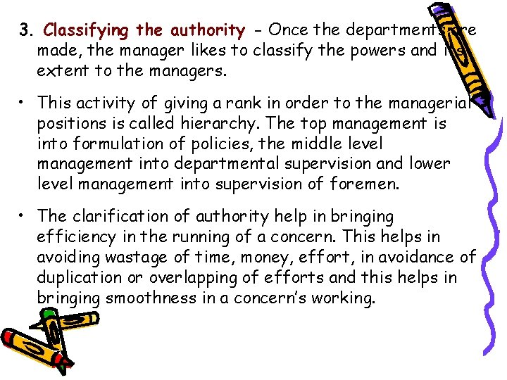 3. Classifying the authority - Once the departments are made, the manager likes to