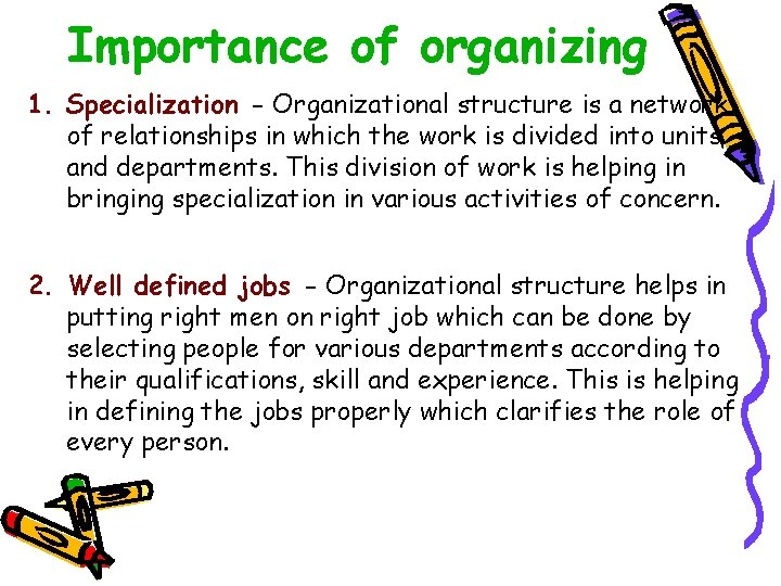 Importance of organizing 1. Specialization - Organizational structure is a network of relationships in
