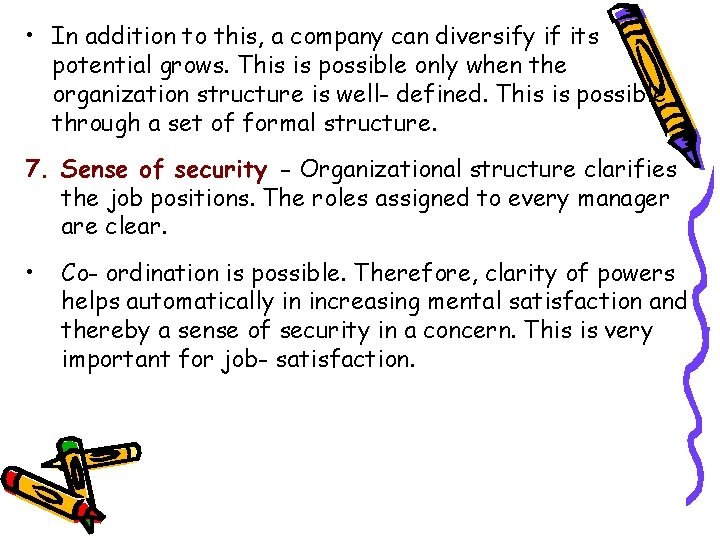 • In addition to this, a company can diversify if its potential grows.