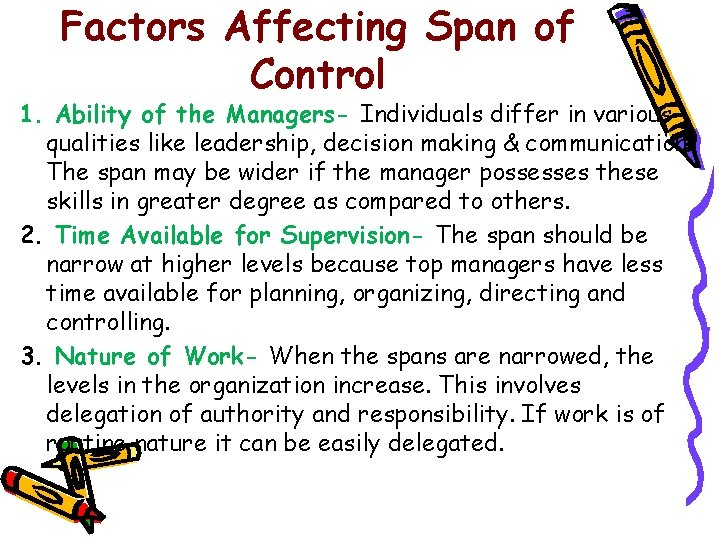 Factors Affecting Span of Control 1. Ability of the Managers- Individuals differ in various
