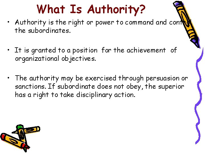 What Is Authority? • Authority is the right or power to command control the