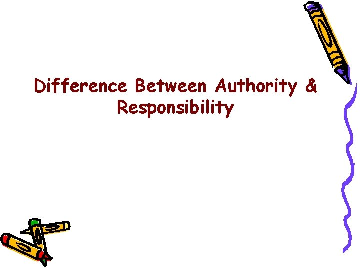 Difference Between Authority & Responsibility