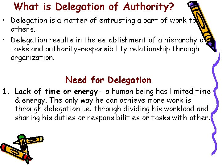 What is Delegation of Authority? • Delegation is a matter of entrusting a part
