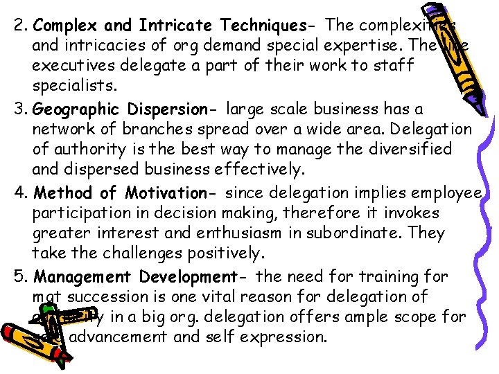 2. Complex and Intricate Techniques- The complexities and intricacies of org demand special expertise.