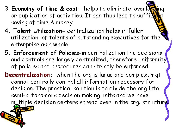 3. Economy of time & cost- helps to eliminate overlapping or duplication of activities.