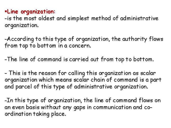§Line organization: -is the most oldest and simplest method of administrative organization. -According to