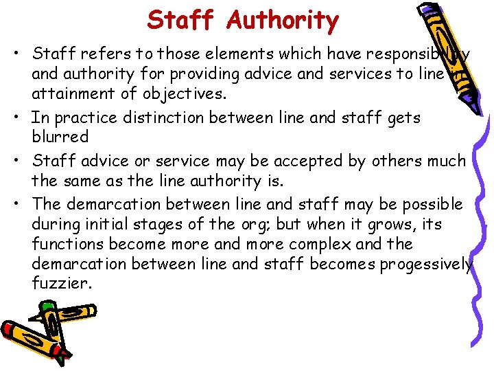 Staff Authority • Staff refers to those elements which have responsibility and authority for