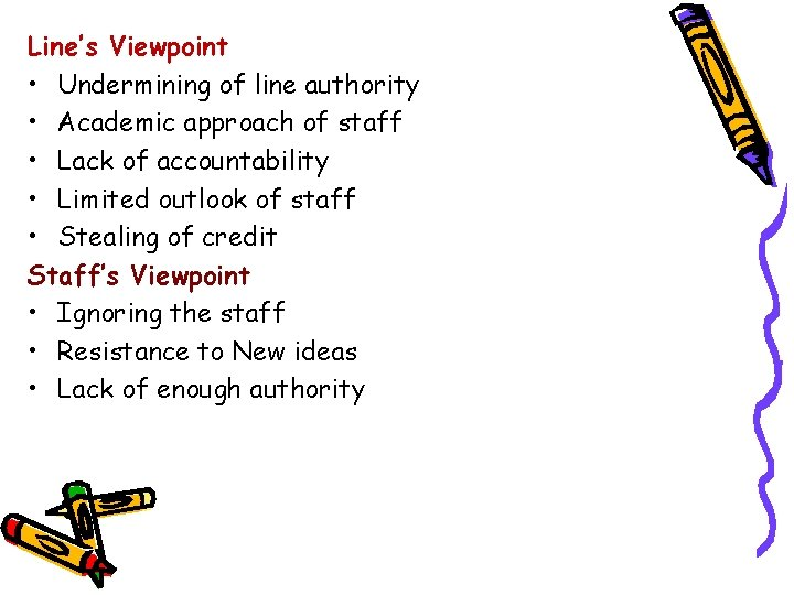 Line's Viewpoint • Undermining of line authority • Academic approach of staff • Lack