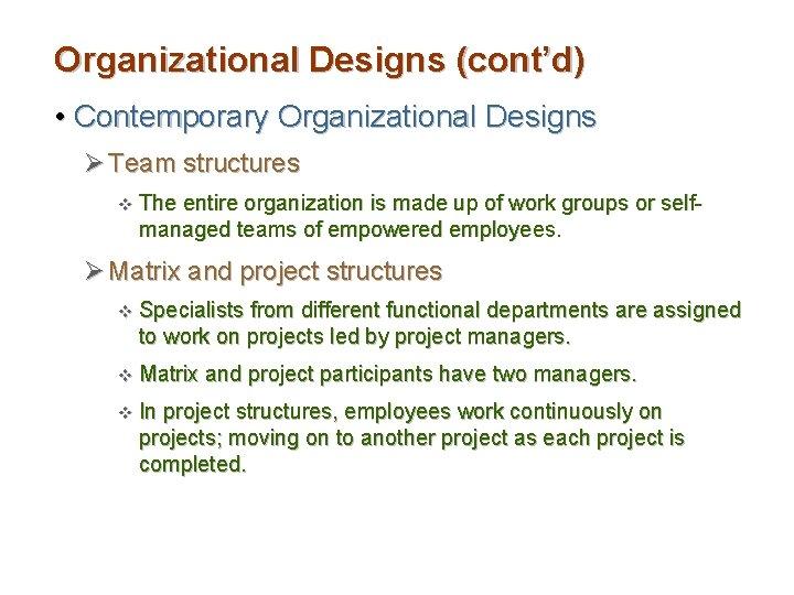 Organizational Designs (cont'd) • Contemporary Organizational Designs Ø Team structures v The entire organization