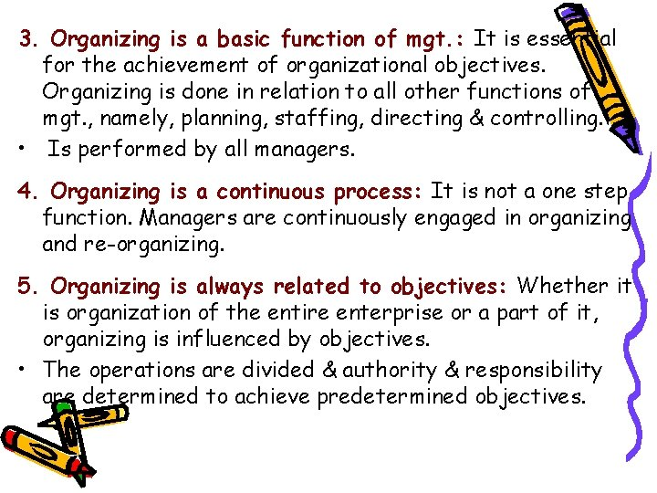 3. Organizing is a basic function of mgt. : It is essential for the