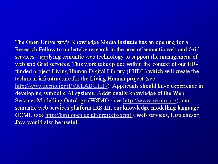 The Open University's Knowledge Media Institute has an opening for a Research Fellow to