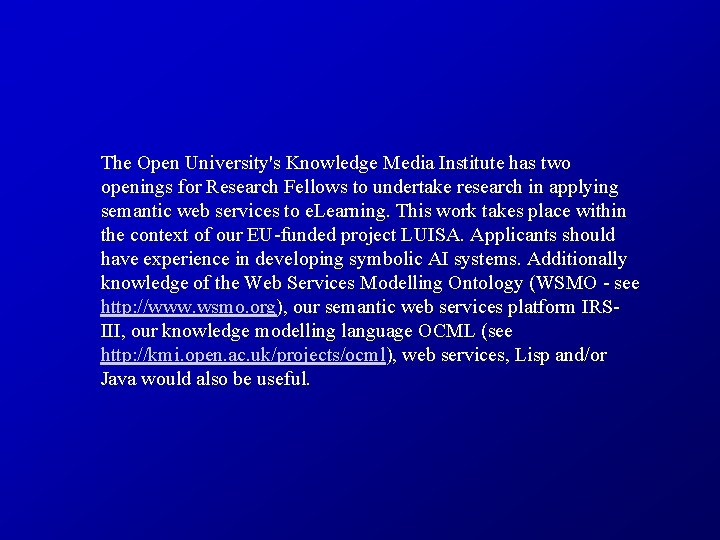 The Open University's Knowledge Media Institute has two openings for Research Fellows to undertake