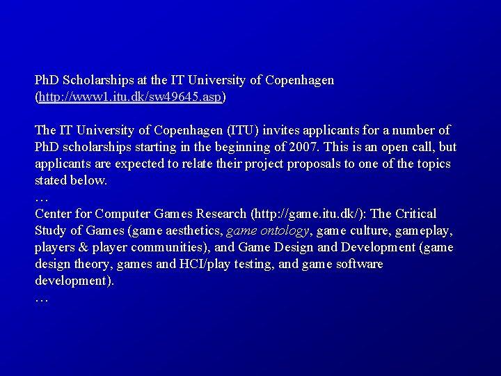 Ph. D Scholarships at the IT University of Copenhagen (http: //www 1. itu. dk/sw