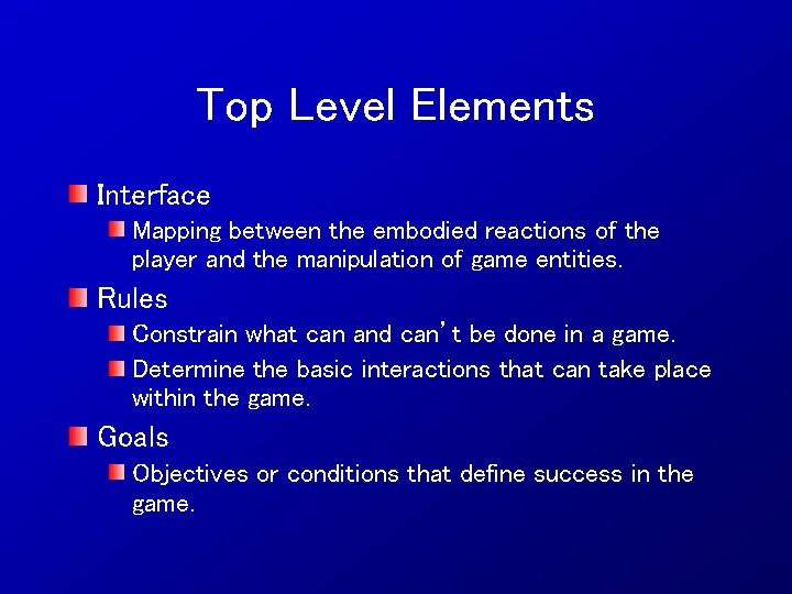 Top Level Elements Interface Mapping between the embodied reactions of the player and the