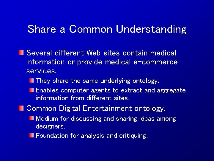 Share a Common Understanding Several different Web sites contain medical information or provide medical