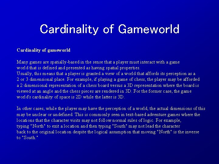 Cardinality of Gameworld Cardinality of gameworld Many games are spatially-based in the sense that