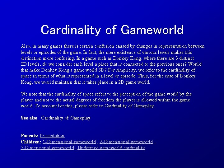 Cardinality of Gameworld Also, in many games there is certain confusion caused by changes