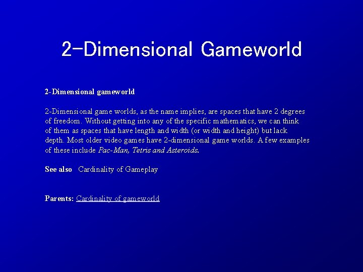 2 -Dimensional Gameworld 2 -Dimensional game worlds, as the name implies, are spaces that