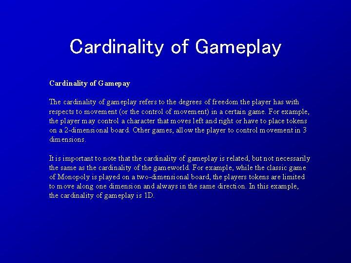Cardinality of Gameplay Cardinality of Gamepay The cardinality of gameplay refers to the degrees