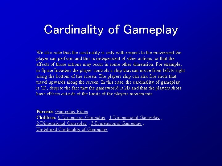 Cardinality of Gameplay We also note that the cardinality is only with respect to