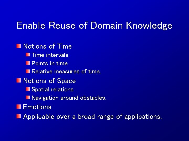 Enable Reuse of Domain Knowledge Notions of Time intervals Points in time Relative measures