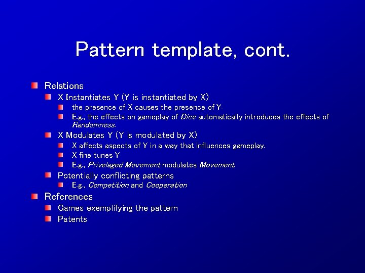 Pattern template, cont. Relations X Instantiates Y (Y is instantiated by X) the presence