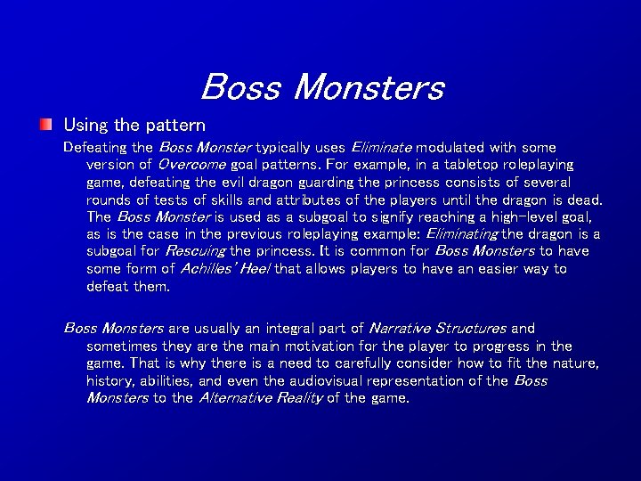 Boss Monsters Using the pattern Defeating the Boss Monster typically uses Eliminate modulated with