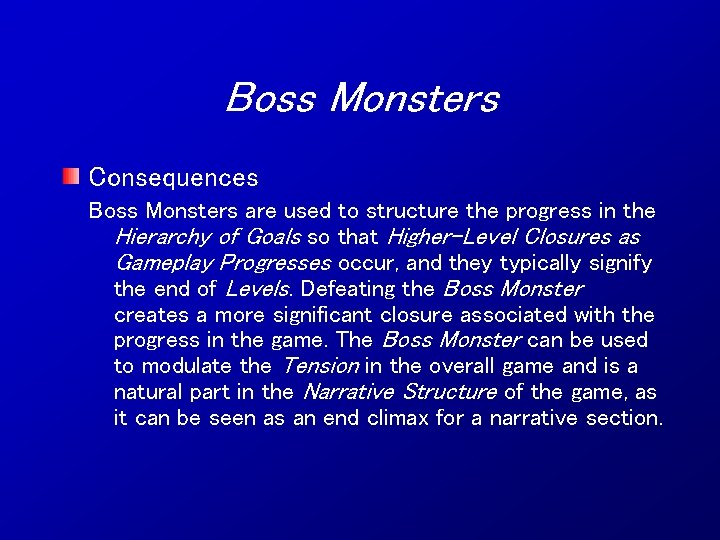 Boss Monsters Consequences Boss Monsters are used to structure the progress in the Hierarchy