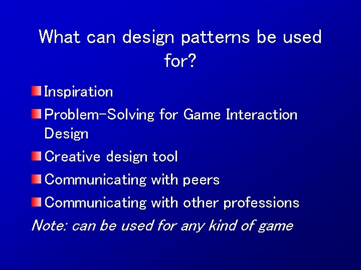 What can design patterns be used for? Inspiration Problem-Solving for Game Interaction Design Creative