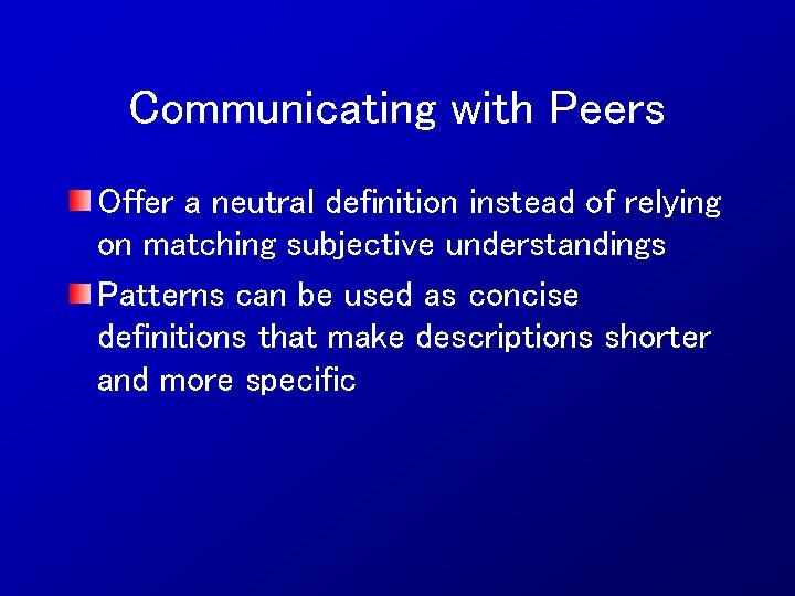 Communicating with Peers Offer a neutral definition instead of relying on matching subjective understandings