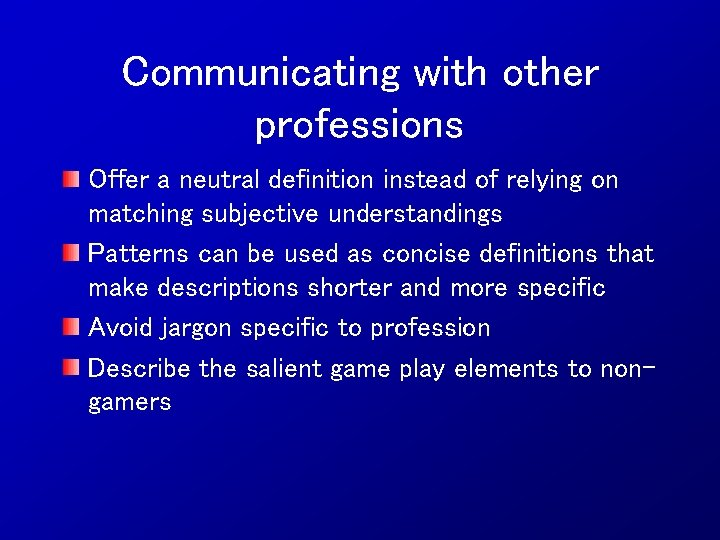 Communicating with other professions Offer a neutral definition instead of relying on matching subjective