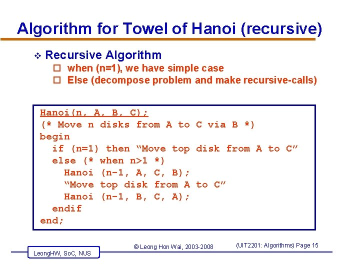 Algorithm for Towel of Hanoi (recursive) v Recursive Algorithm o when (n=1), we have