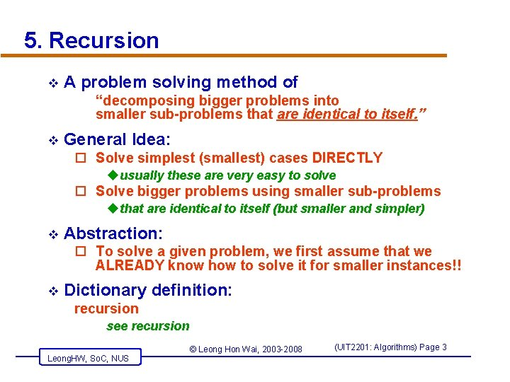 "5. Recursion v A problem solving method of ""decomposing bigger problems into smaller sub-problems"