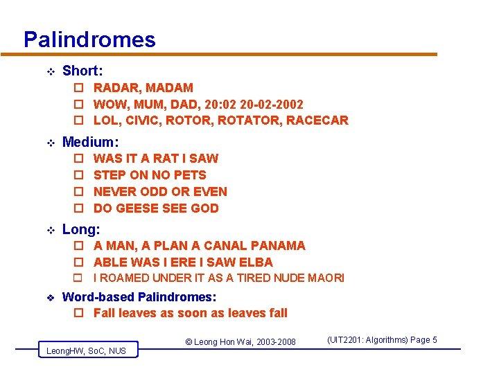 Palindromes v Short: o RADAR, MADAM o WOW, MUM, DAD, 20: 02 20 -02