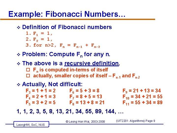 Example: Fibonacci Numbers… v Definition of Fibonacci numbers 1. F 1 = 1, 2.