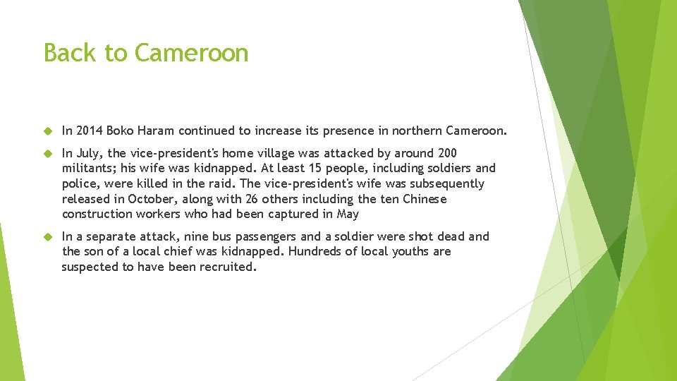 Back to Cameroon In 2014 Boko Haram continued to increase its presence in northern