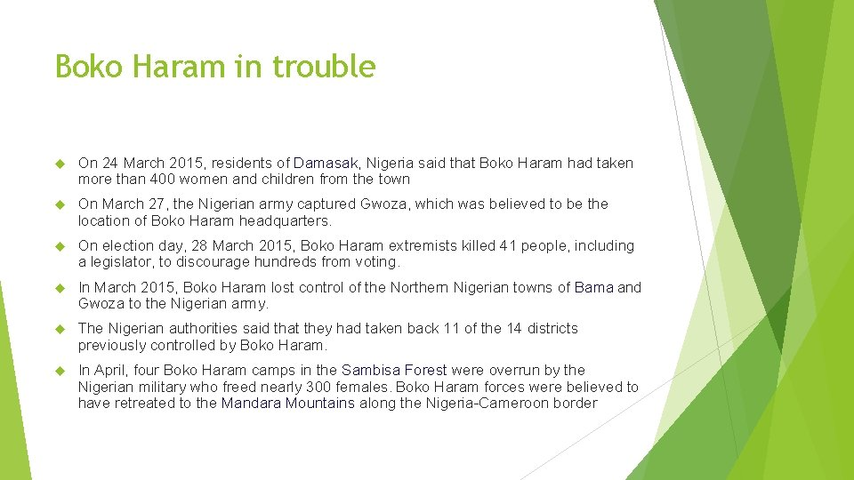Boko Haram in trouble On 24 March 2015, residents of Damasak, Nigeria said that