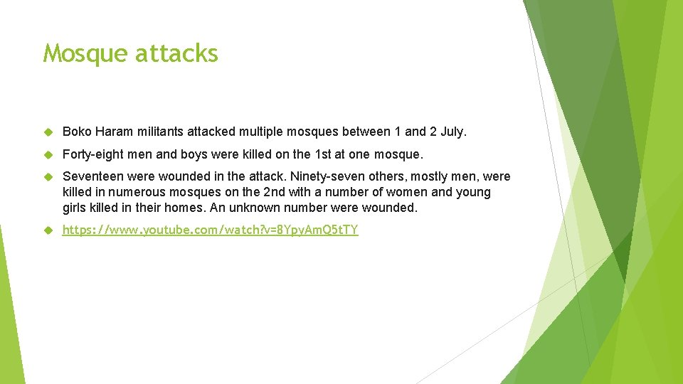 Mosque attacks Boko Haram militants attacked multiple mosques between 1 and 2 July. Forty-eight