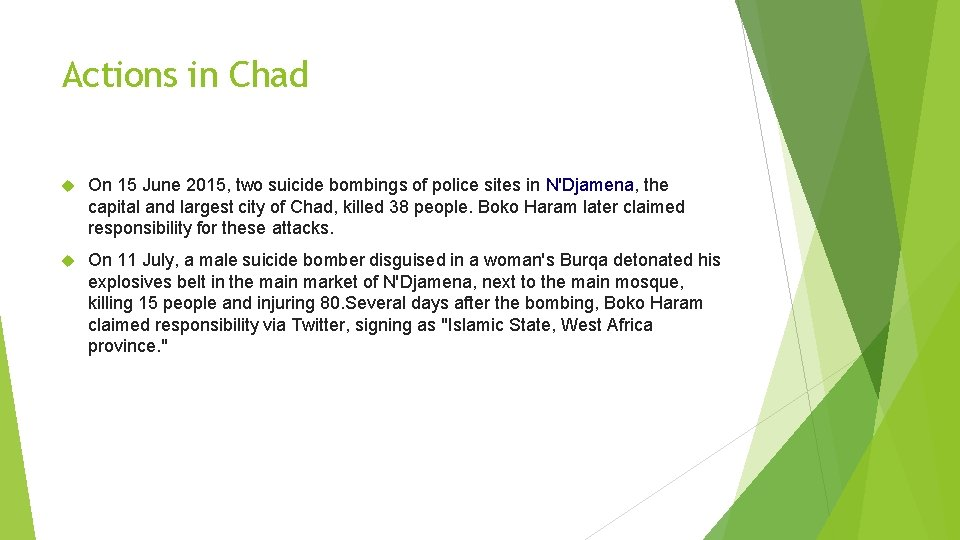 Actions in Chad On 15 June 2015, two suicide bombings of police sites in