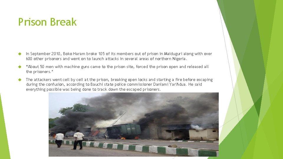 Prison Break In September 2010, Boko Haram broke 105 of its members out of