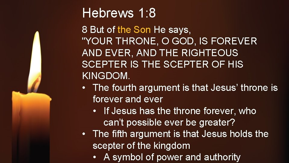 """Hebrews 1: 8 8 But of the Son He says, """"YOUR THRONE, O GOD,"""