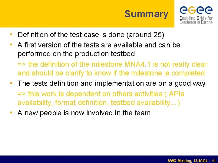 Summary • Definition of the test case is done (around 25) • A first