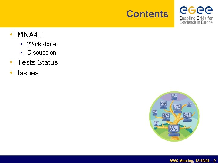 Contents • MNA 4. 1 § Work done § Discussion • Tests Status •